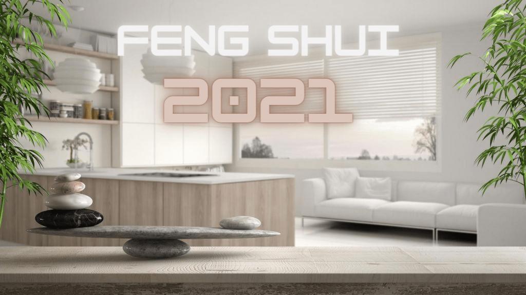 Feng Shui pentru 2021